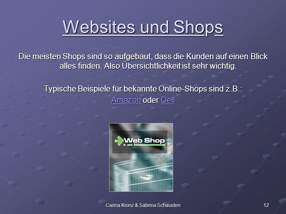 Websites und Shops Die meisten Shops sind so aufgebaut, dass die Kunden auf einen Blick alles finden. Also Übersichtlichkeit ist sehr wichtig.