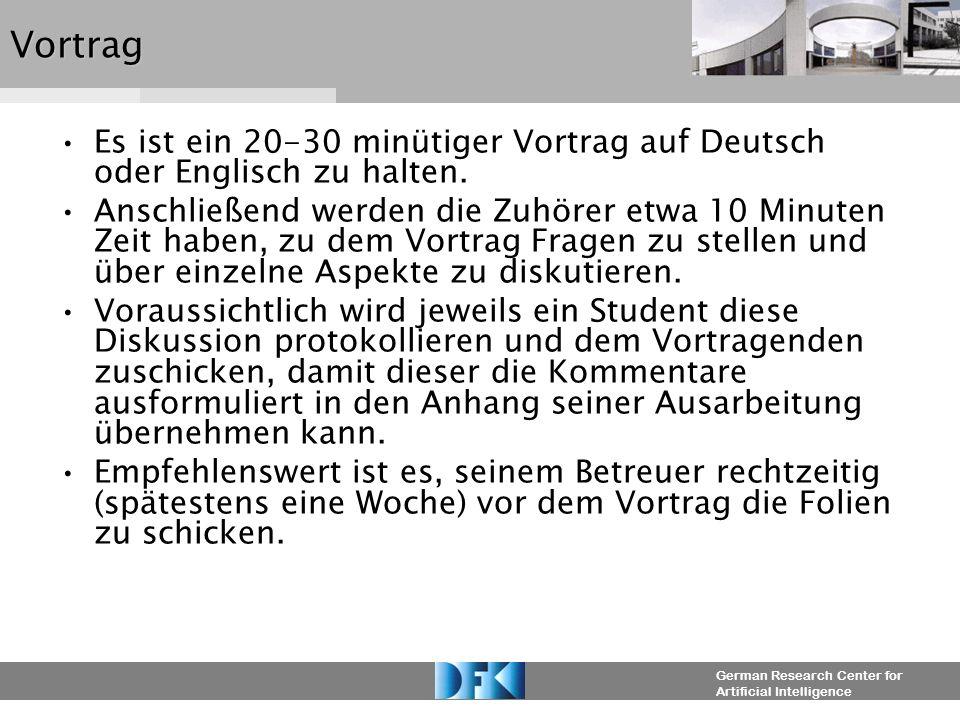 VortragEs ist ein 20-30 minütiger Vortrag auf Deutsch oder Englisch zu halten.