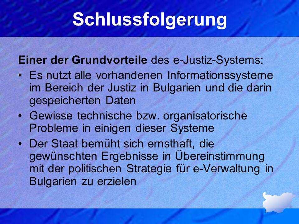 Schlussfolgerung Einer der Grundvorteile des e-Justiz-Systems: