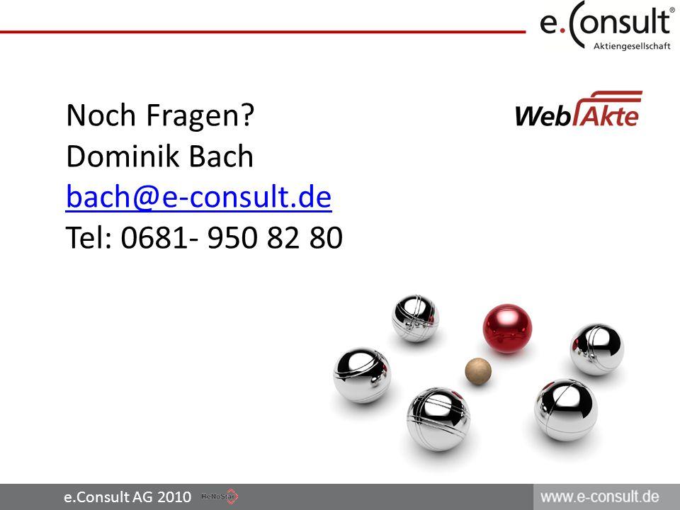 Noch Fragen Dominik Bach bach@e-consult.de Tel: 0681- 950 82 80