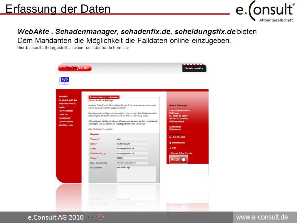 Erfassung der Daten WebAkte , Schadenmanager, schadenfix.de, scheidungsfix.de bieten. Dem Mandanten die Möglichkeit die Falldaten online einzugeben.