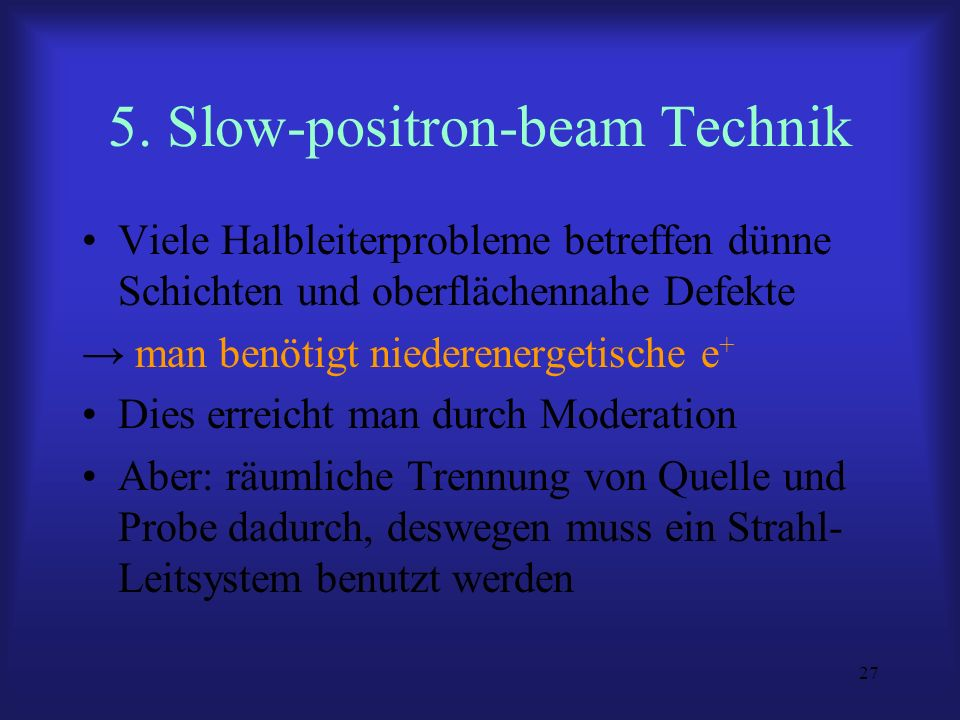 5. Slow-positron-beam Technik