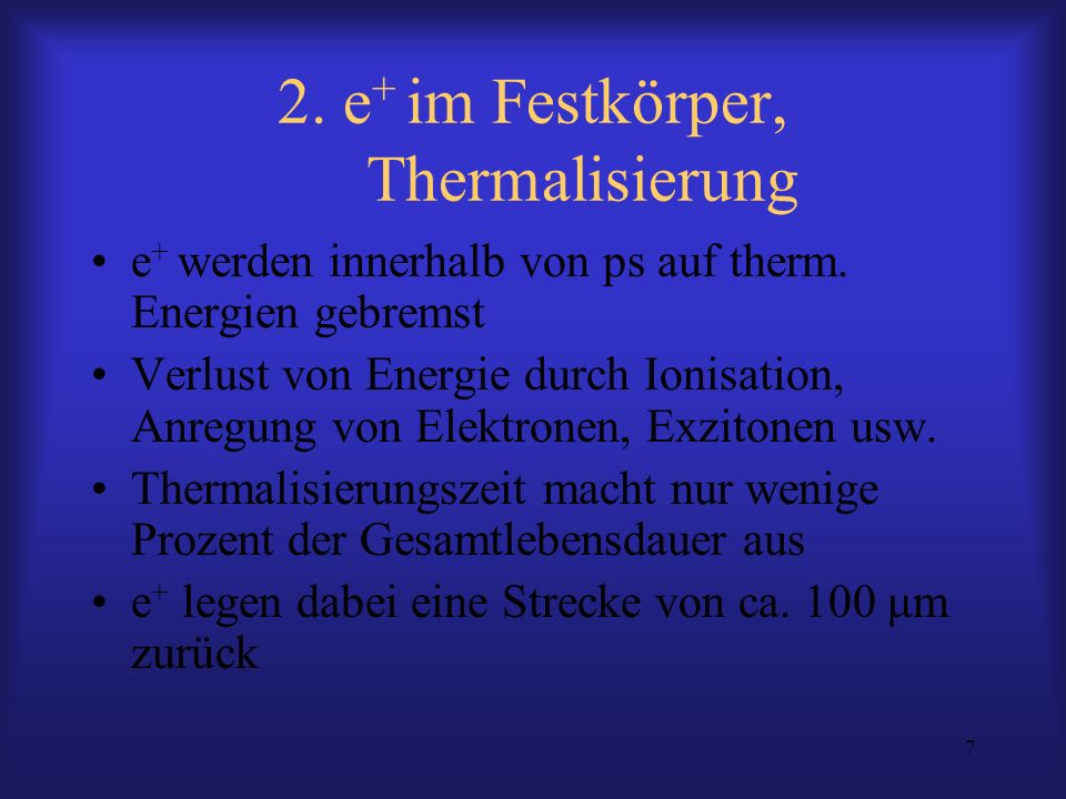 2. e+ im Festkörper, Thermalisierung