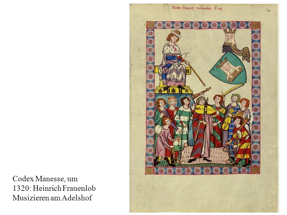 Codex Manesse, um 1320: Heinrich Frauenlob Musizieren am Adelshof