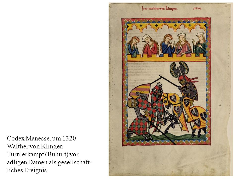 Codex Manesse, um 1320 Walther von Klingen. Turnierkampf (Buhurt) vor. adligen Damen als gesellschaft-