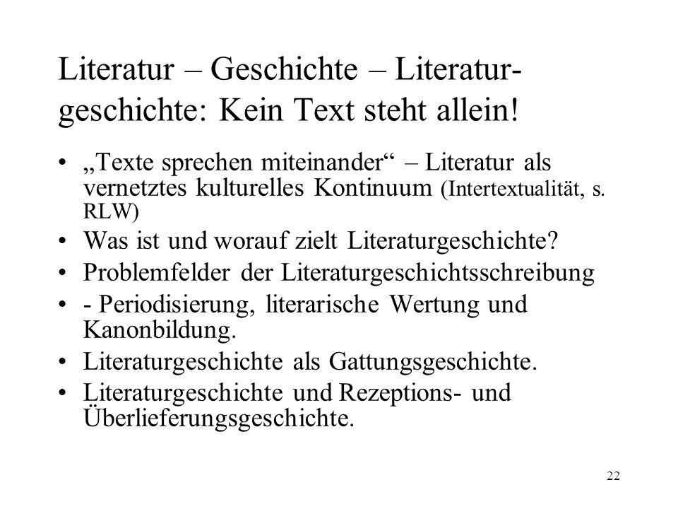 Literatur – Geschichte – Literatur- geschichte: Kein Text steht allein!