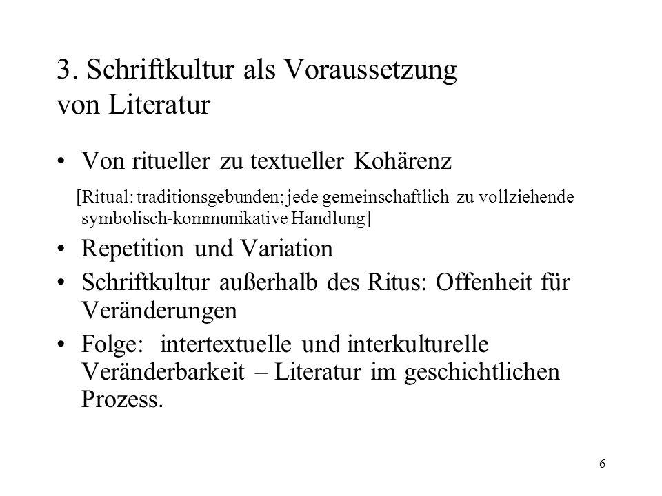 3. Schriftkultur als Voraussetzung von Literatur
