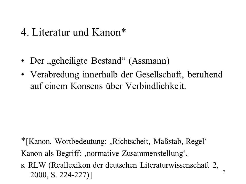 """4. Literatur und Kanon* Der """"geheiligte Bestand (Assmann)"""