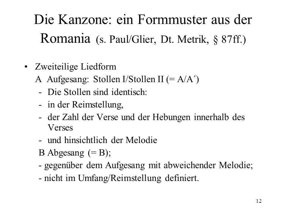 Die Kanzone: ein Formmuster aus der Romania (s. Paul/Glier, Dt