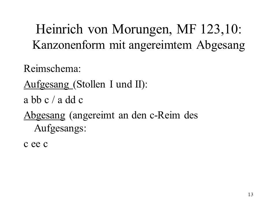 Heinrich von Morungen, MF 123,10: Kanzonenform mit angereimtem Abgesang