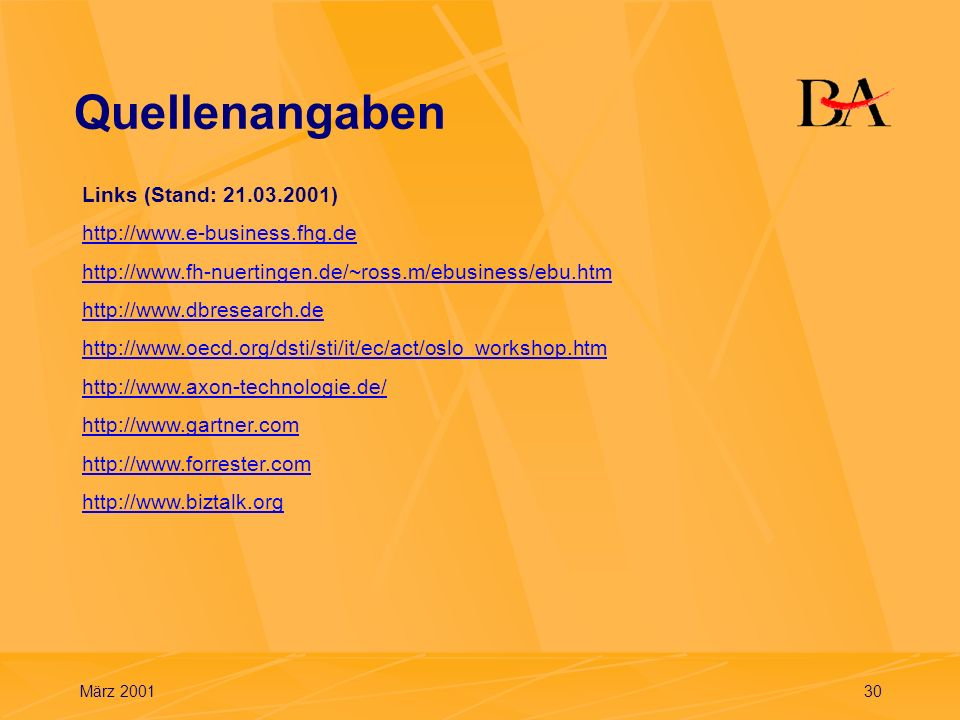 Quellenangaben Links (Stand: 21.03.2001) http://www.e-business.fhg.de