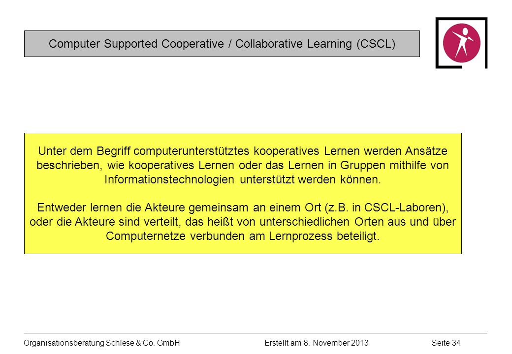 Computer Supported Cooperative / Collaborative Learning (CSCL)