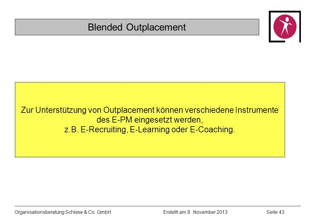 z.B. E-Recruiting, E-Learning oder E-Coaching.
