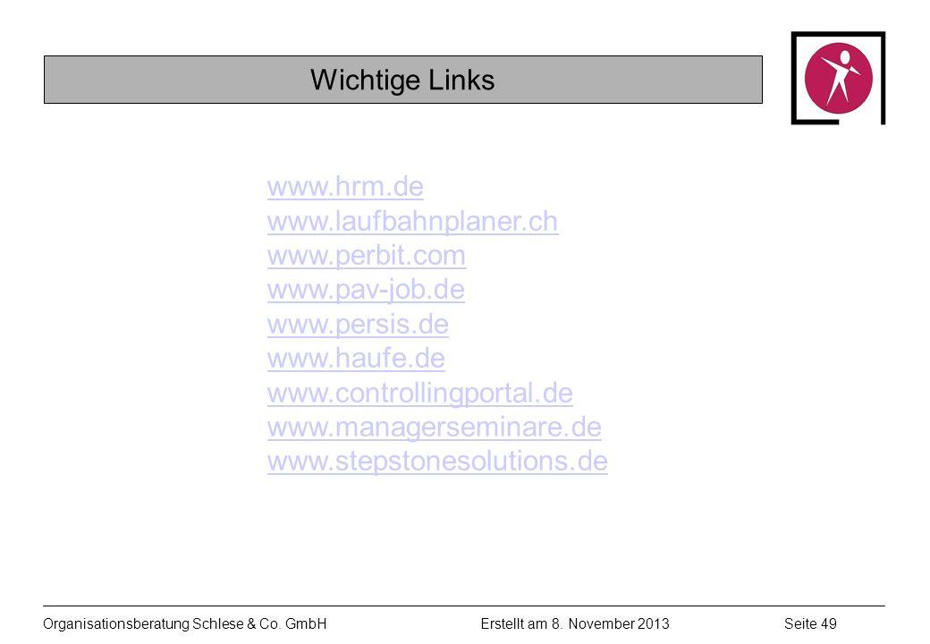 Wichtige Links www.hrm.de. www.laufbahnplaner.ch. www.perbit.com. www.pav-job.de. www.persis.de.