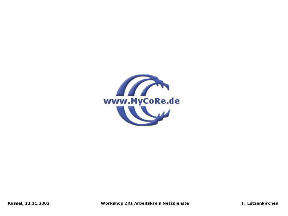 Kassel, 12. 11. 2002 Workshop ZKI Arbeitskreis Netzdienste F