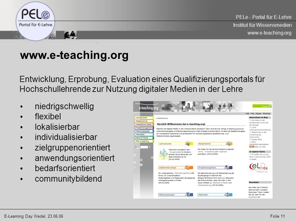 www.e-teaching.org Entwicklung, Erprobung, Evaluation eines Qualifizierungsportals für Hochschullehrende zur Nutzung digitaler Medien in der Lehre.