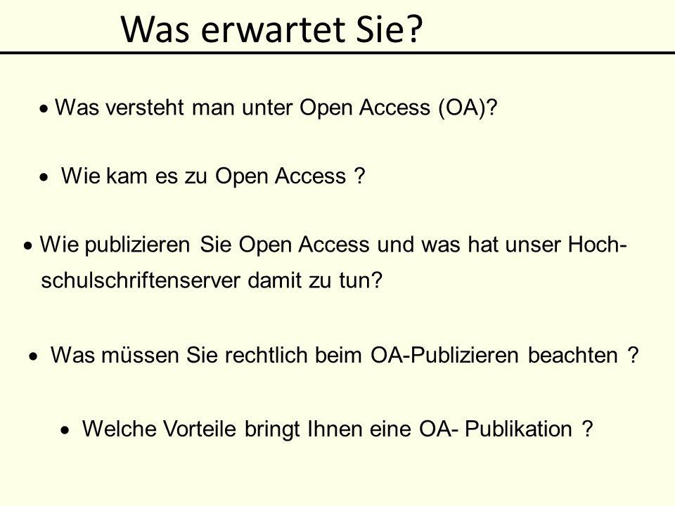 Was erwartet Sie  Was versteht man unter Open Access (OA)