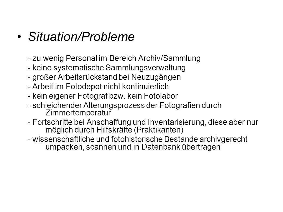 Situation/Probleme - zu wenig Personal im Bereich Archiv/Sammlung