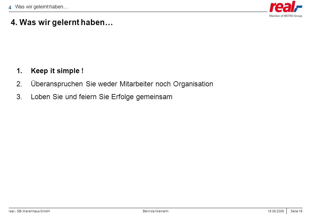 4. Was wir gelernt haben… Keep it simple !