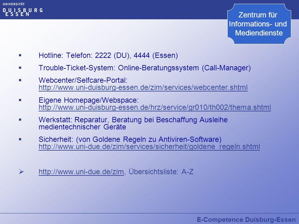 Zentrum für Informations- und. Mediendienste. Hotline: Telefon: 2222 (DU), 4444 (Essen)