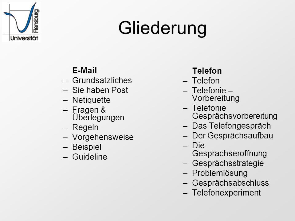 Gliederung E-Mail Telefon Grundsätzliches Sie haben Post