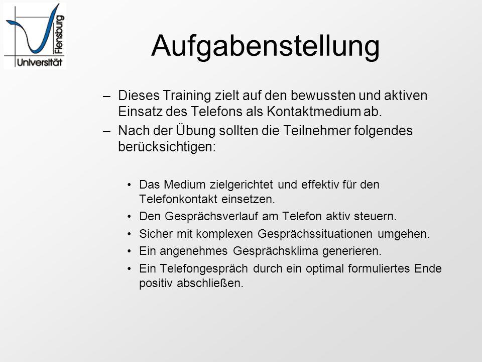 Aufgabenstellung Dieses Training zielt auf den bewussten und aktiven Einsatz des Telefons als Kontaktmedium ab.