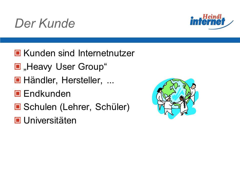 "Der Kunde Kunden sind Internetnutzer ""Heavy User Group"