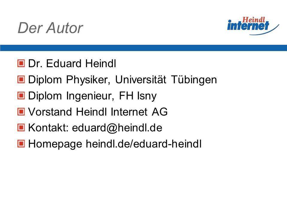 Der Autor Dr. Eduard Heindl Diplom Physiker, Universität Tübingen