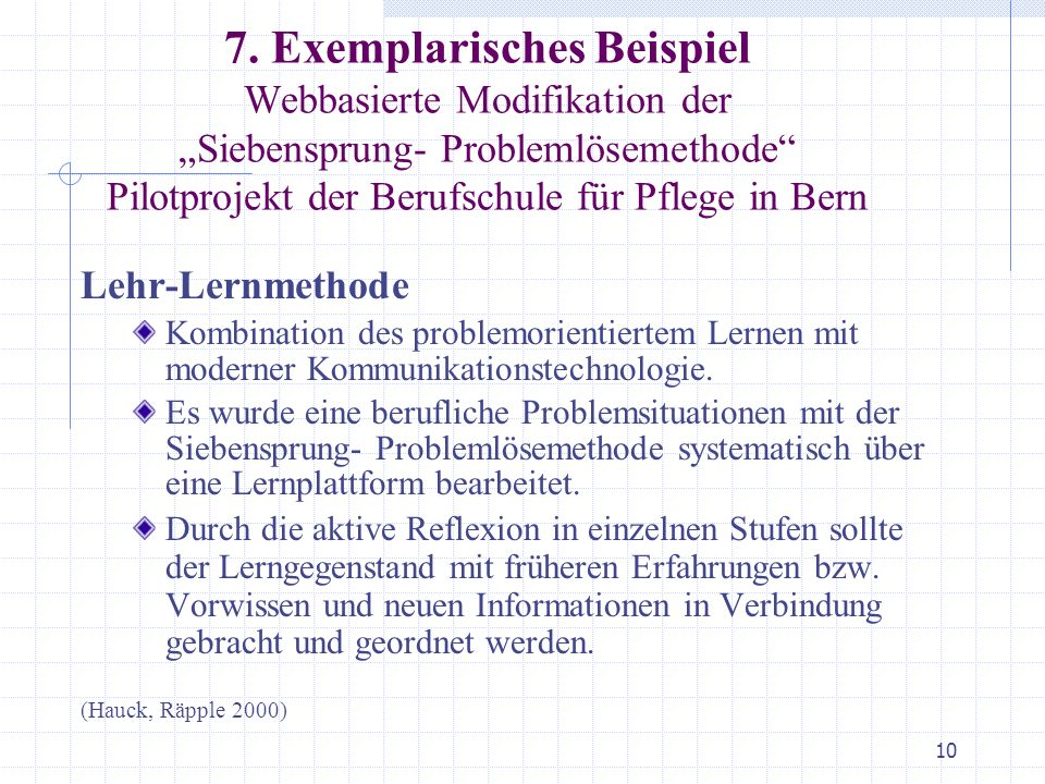 """7. Exemplarisches Beispiel Webbasierte Modifikation der """"Siebensprung- Problemlösemethode Pilotprojekt der Berufschule für Pflege in Bern"""