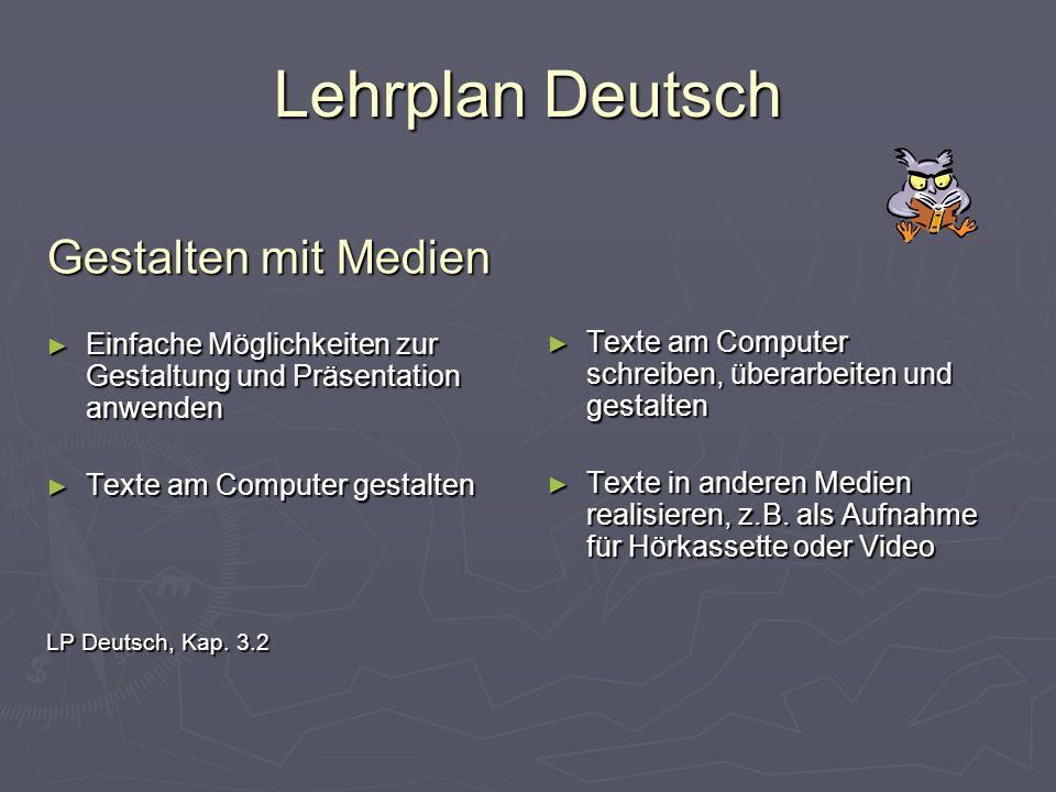 Lehrplan Deutsch Gestalten mit Medien