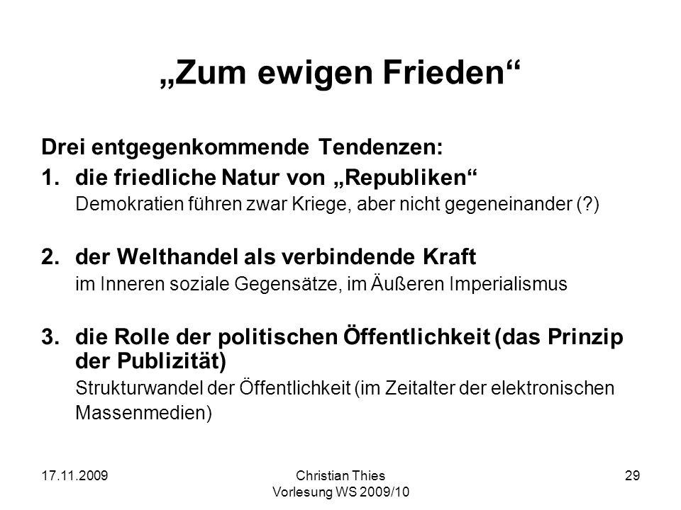 """""""Zum ewigen Frieden Drei entgegenkommende Tendenzen:"""