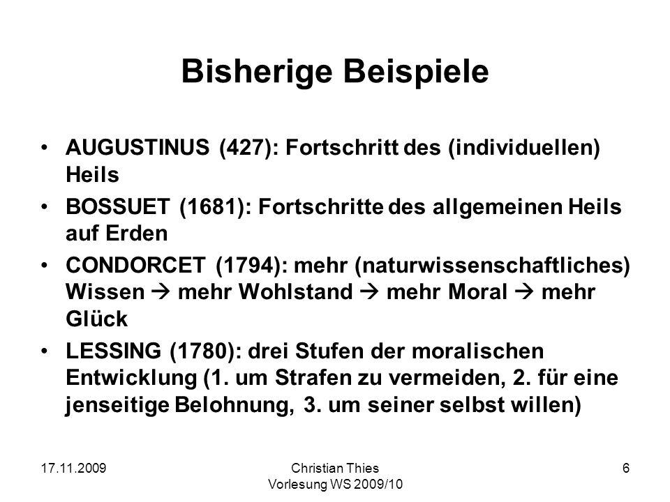 Bisherige Beispiele AUGUSTINUS (427): Fortschritt des (individuellen) Heils. BOSSUET (1681): Fortschritte des allgemeinen Heils auf Erden.
