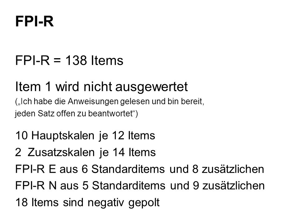 FPI-R FPI-R = 138 Items Item 1 wird nicht ausgewertet