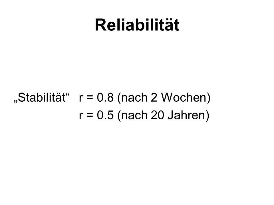 """""""Stabilität r = 0.8 (nach 2 Wochen) r = 0.5 (nach 20 Jahren)"""