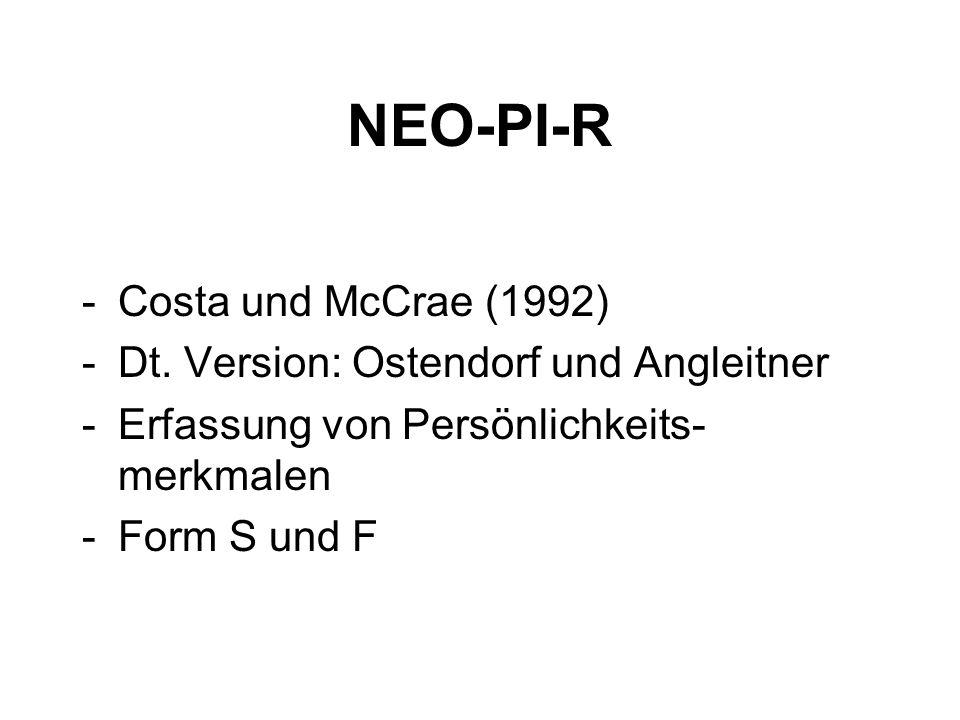 NEO-PI-R Costa und McCrae (1992) Dt. Version: Ostendorf und Angleitner