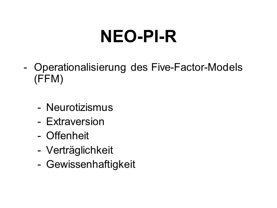 NEO-PI-R Operationalisierung des Five-Factor-Models (FFM)