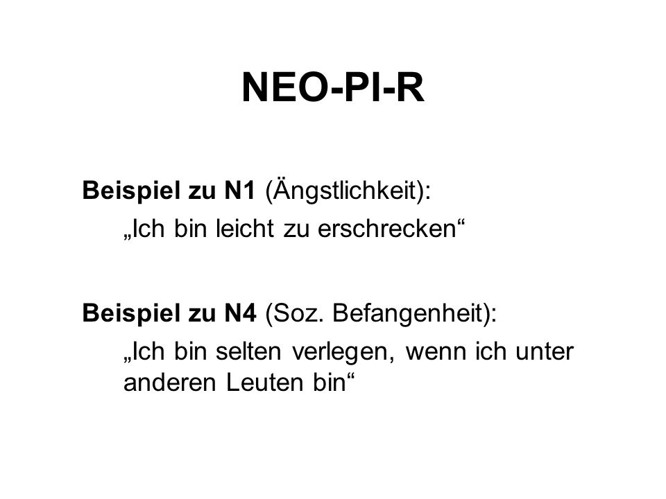 NEO-PI-R Beispiel zu N1 (Ängstlichkeit):