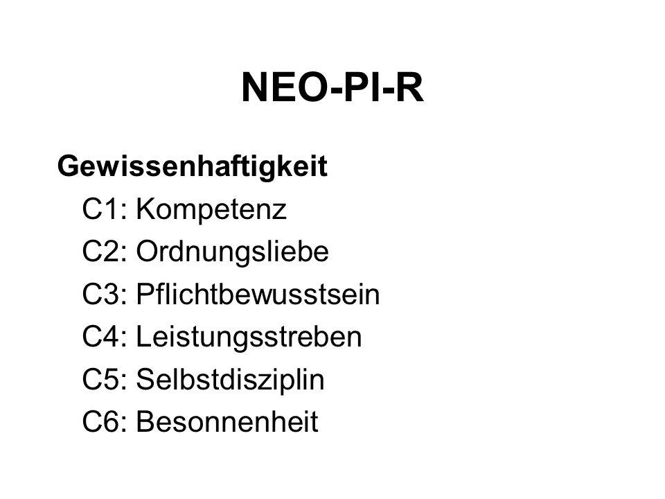 NEO-PI-R Gewissenhaftigkeit C1: Kompetenz C2: Ordnungsliebe