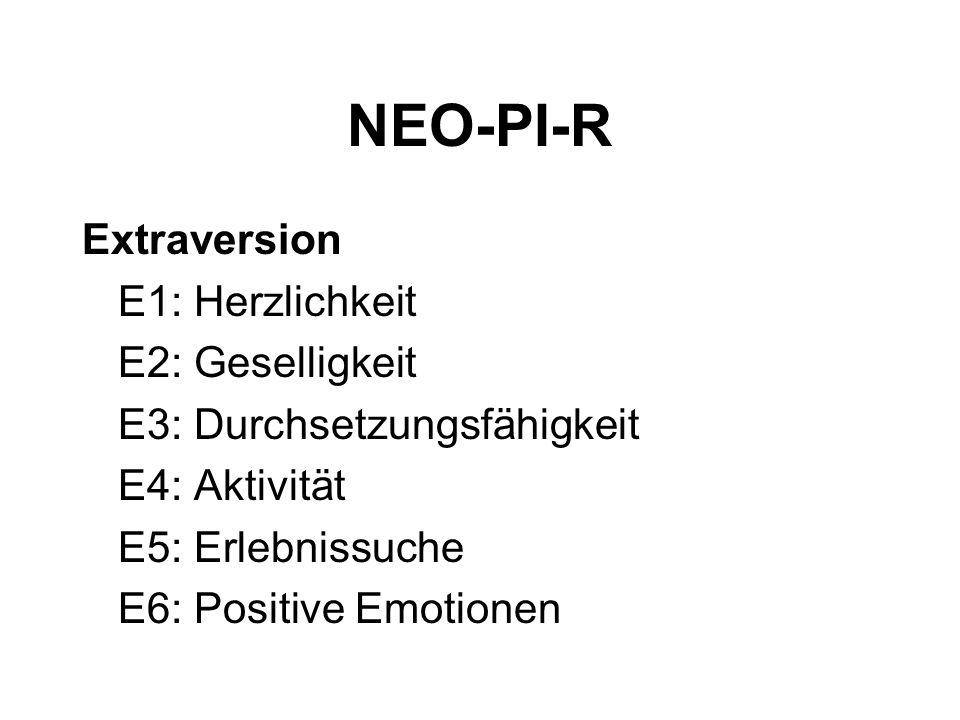 NEO-PI-R Extraversion E1: Herzlichkeit E2: Geselligkeit