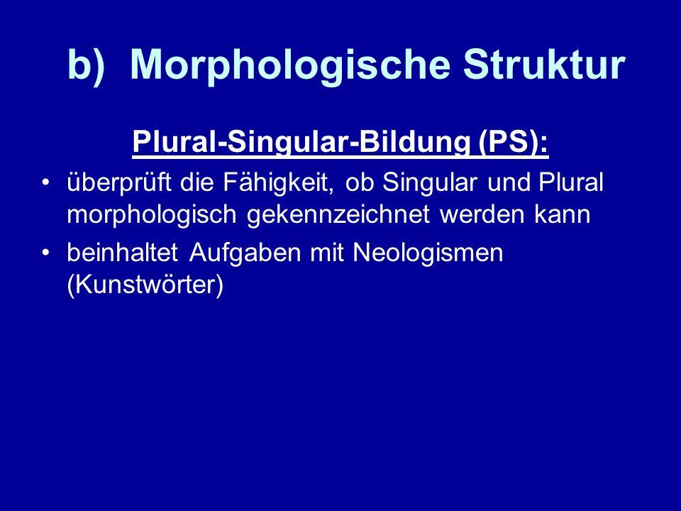 b) Morphologische Struktur