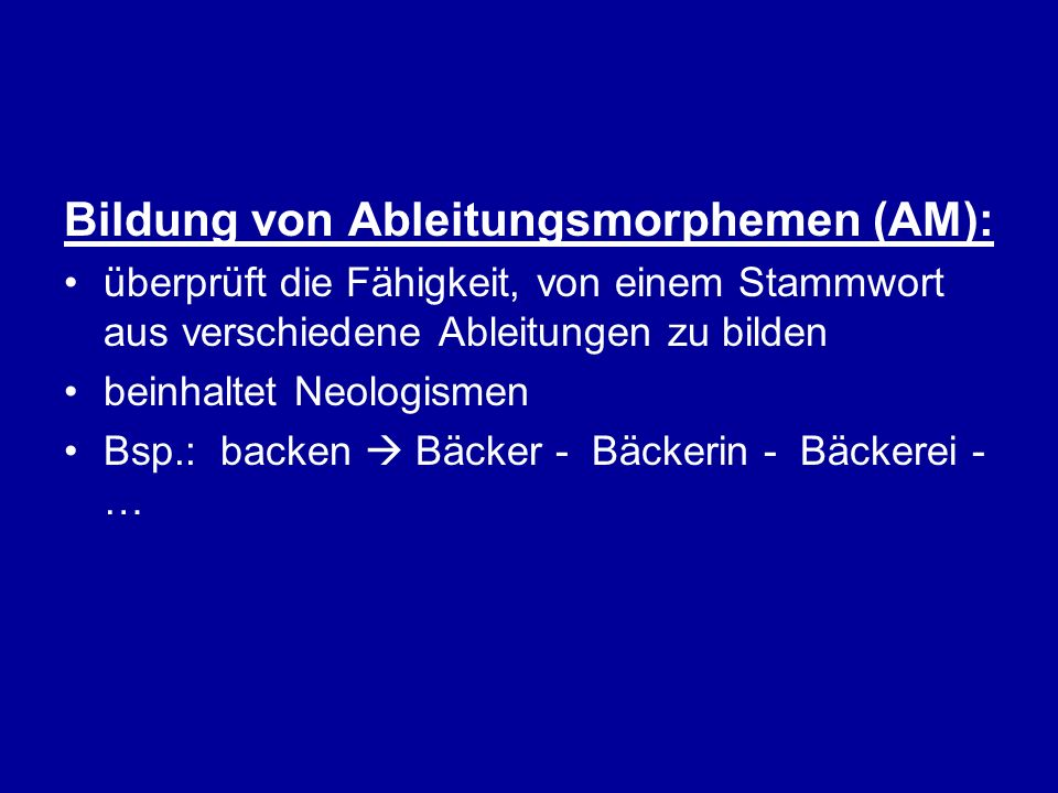 Bildung von Ableitungsmorphemen (AM):