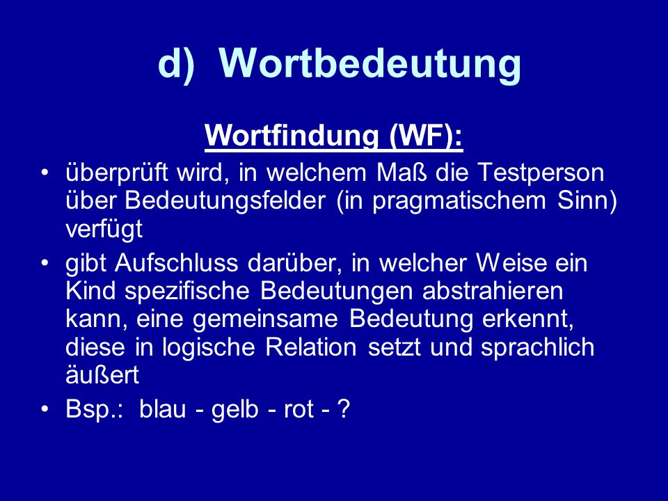 d) Wortbedeutung Wortfindung (WF):