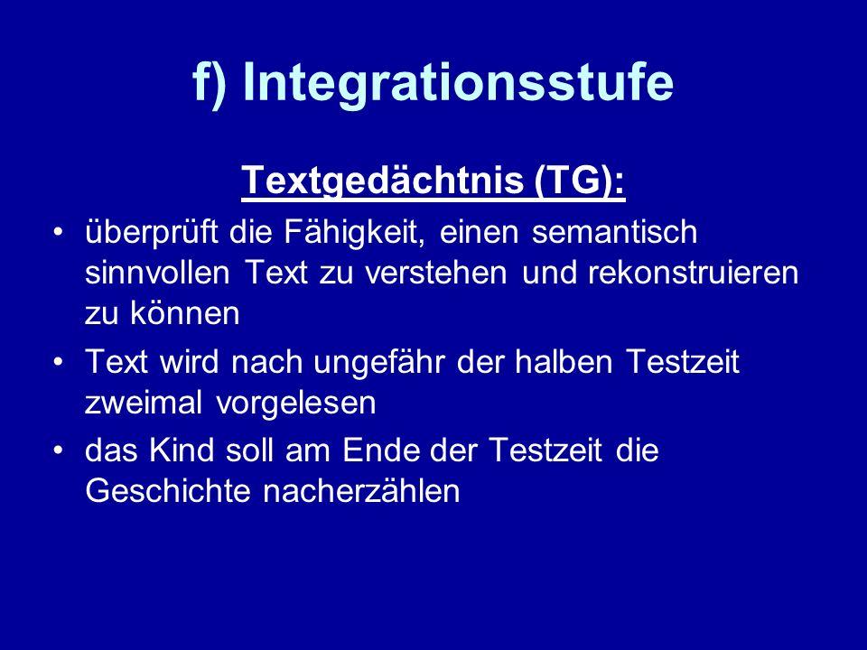 f) Integrationsstufe Textgedächtnis (TG):