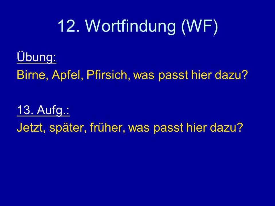 12. Wortfindung (WF) Übung: