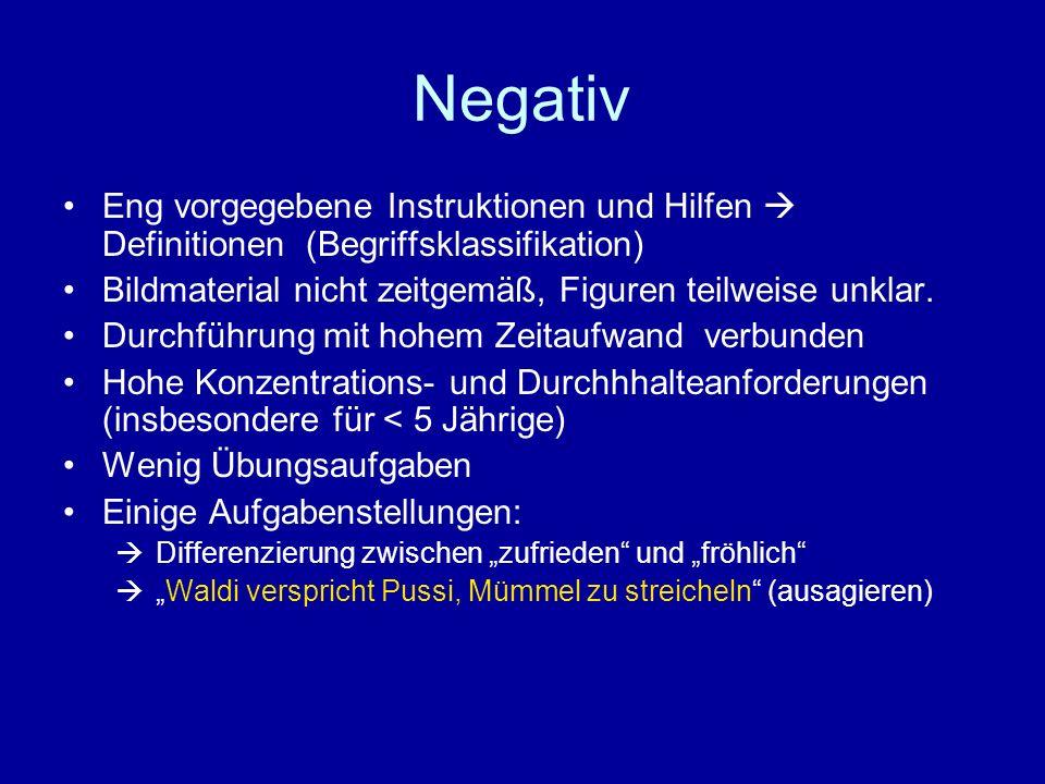 Negativ Eng vorgegebene Instruktionen und Hilfen  Definitionen (Begriffsklassifikation) Bildmaterial nicht zeitgemäß, Figuren teilweise unklar.