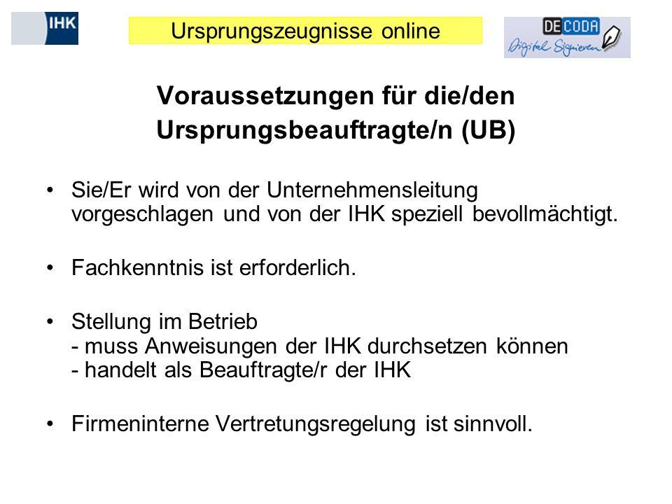 Voraussetzungen für die/den Ursprungsbeauftragte/n (UB)