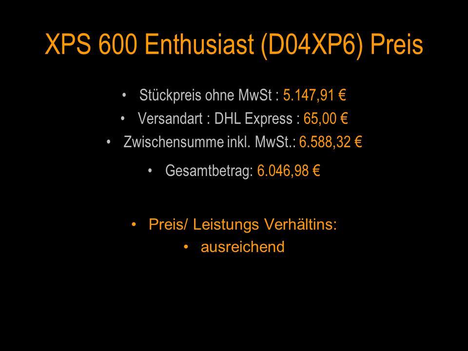 XPS 600 Enthusiast (D04XP6) Preis