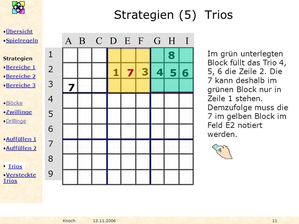 Strategien (5) Trios A B C D E F G H I 8 1 7 3 4 5 6 7 1 2 3 4 5 6 7 8