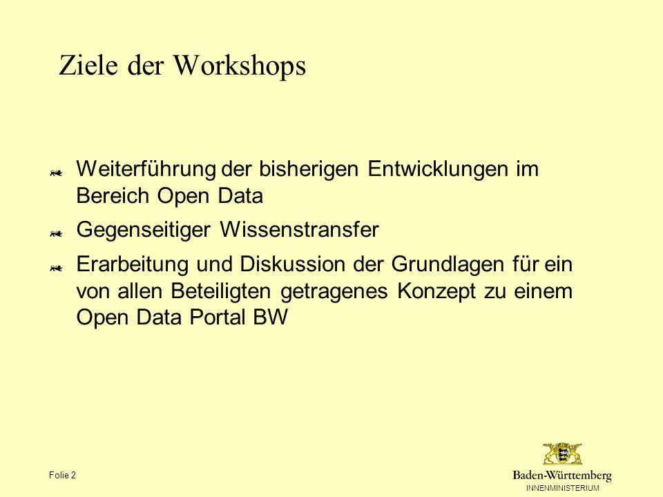 Ziele der Workshops Weiterführung der bisherigen Entwicklungen im Bereich Open Data. Gegenseitiger Wissenstransfer.
