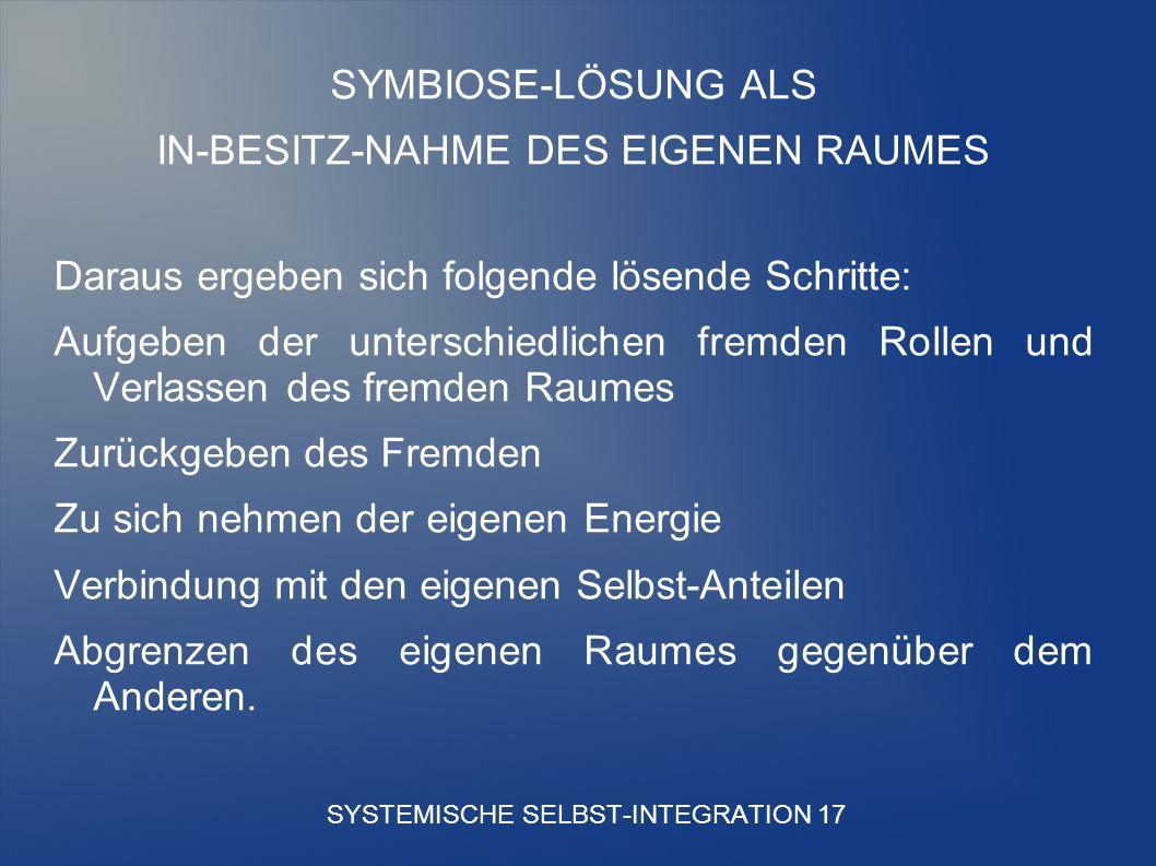 SYSTEMISCHE SELBST-INTEGRATION 17
